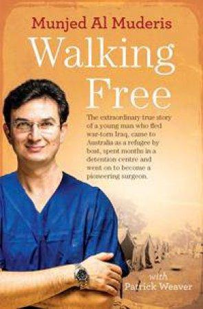 Walking Free by Munjed Al Muderis & Patrick Weaver
