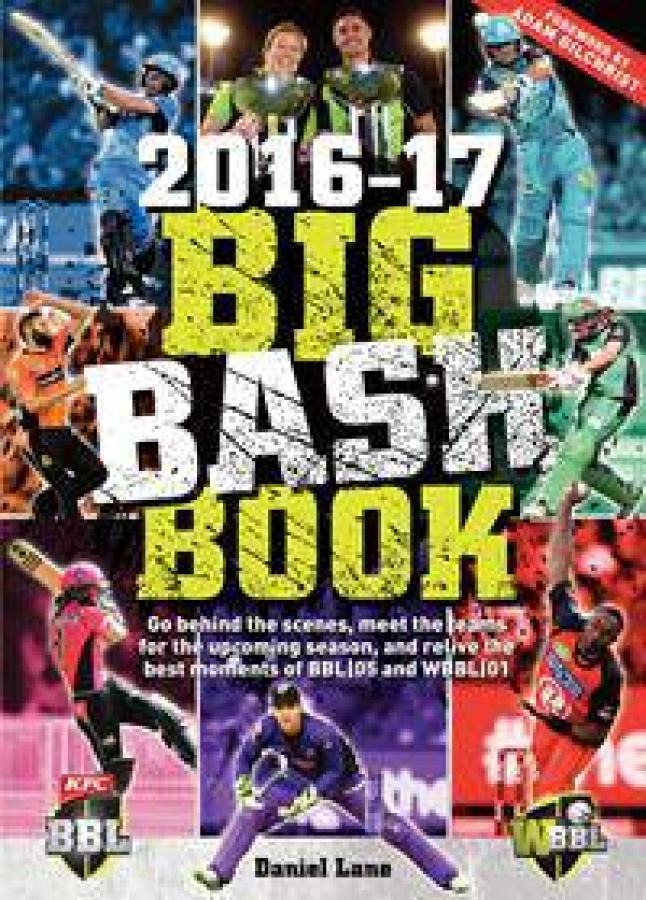 The Big Bash Book 2016-17 by Daniel Lane [Paperback]