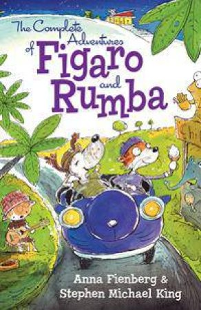 Figaro And Rumba: The Complete Adventures Of Figaro And Rumba