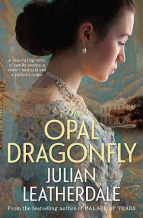 The Opal Dragonfly by Julian Leatherdale