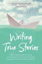 Writing True Stories by Patti Miller