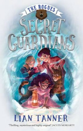 Secret Guardians by Lian Tanner