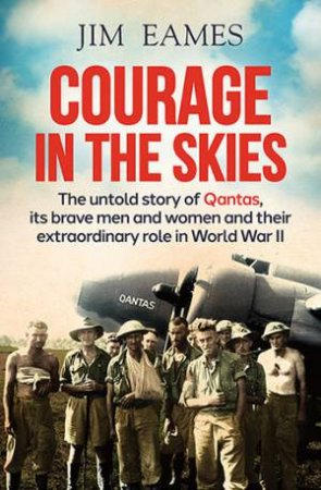 Courage In The Skies by Jim Eames
