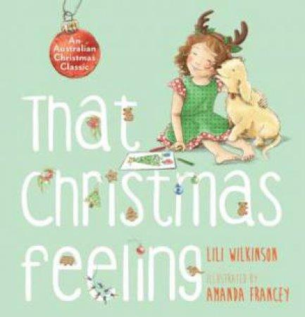 That Christmas Feeling by Lili Wilkinson & Amanda Francey