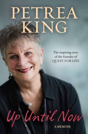 Up Until Now by Petrea King