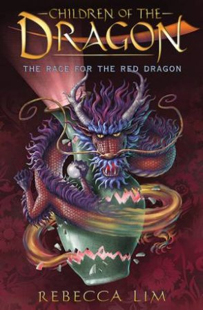The Race For The Red Dragon by Rebecca Lim