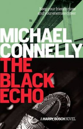 The Black Echo by Connelly Michael