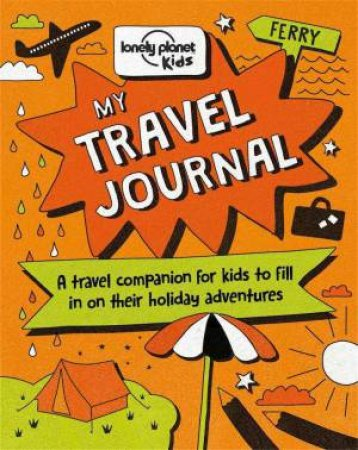 Lonely Planet Kids: My Travel Journal - 1st Ed