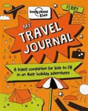 Lonely Planet Kids My Travel Journal  1st Ed