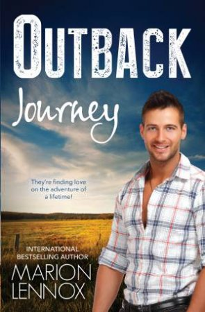 Outback Journey/Her Outback Rescuer by Marion Lennox