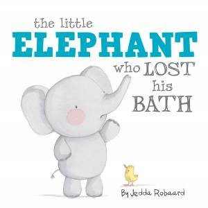 Little Creatures: The Little Elephant Who Lost His Bath