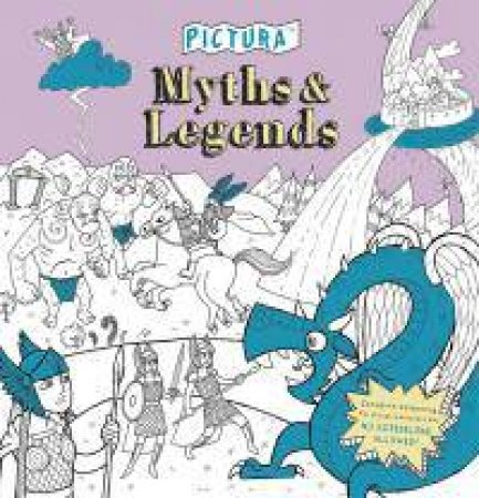 Pictura Creative Kids: Myths And Legends by Various