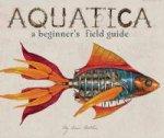 Aquatica A Beginners Field Guide