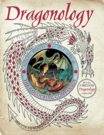 Dragonology: The Colouring Companion by Dugald Steer & Douglas Carrel