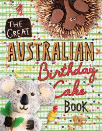 The Great Australian Birthday Cake Book