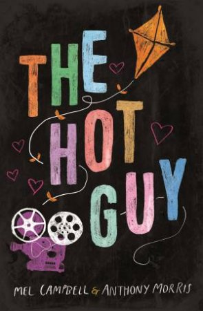 The Hot Guy by Mel Campbell & Anthony Morris