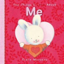 The Things I Love About Me Board Book
