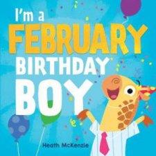 Im a February Birthday Boy