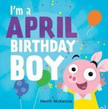 Im An April Birthday Boy