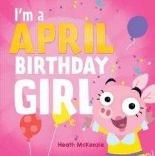 Im An April Birthday Girl