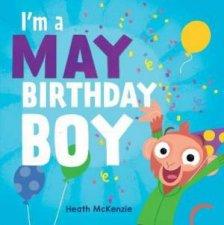 Im A May Birthday Boy