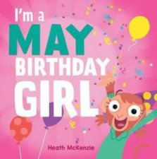 Im A May Birthday Girl