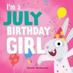Im A July Birthday Girl