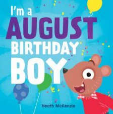 Im An August Birthday Boy