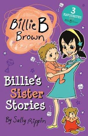 Billie B Brown: Billie's Sister Stories