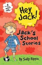 Hey Jack Jacks School Stories