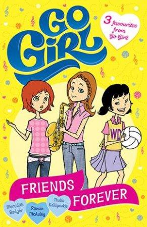 Go Girl! Friends Forever 3-In-1
