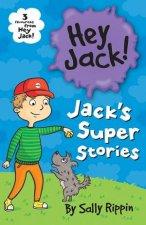 Hey Jack Jacks Super Stories
