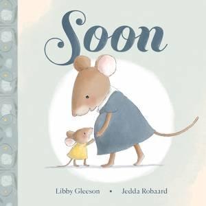 Soon by Libby Gleeson & Jedda Robaard