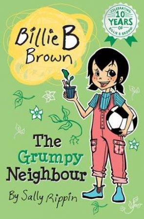 Billie B Brown: The Grumpy Neighbour by Sally Rippin & Aki Fukuoka