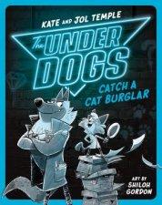 The Underdogs Catch a Cat Burglar