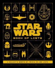 Star Wars Book Of Lists 100 Lists Compiling A Galaxys Worth Of Trivia