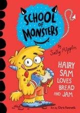 School Of Monsters Hairy Sam Loves Bread And Jam