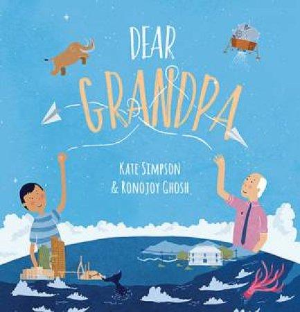 Dear Grandpa by Kate Simpson & Ronojoy Ghosh
