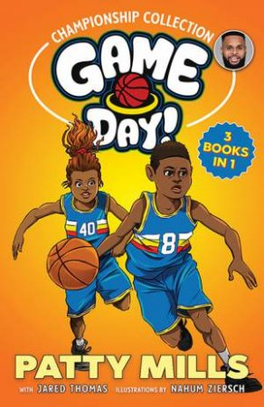 Game Day! Championship Collection by Jared Thomas & Patty (Patrick) Mills