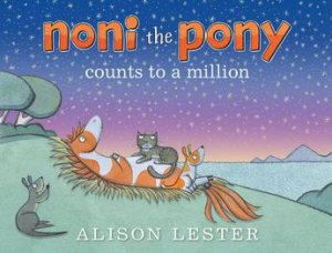 Noni The Pony Counts To A Million by Alison Lester