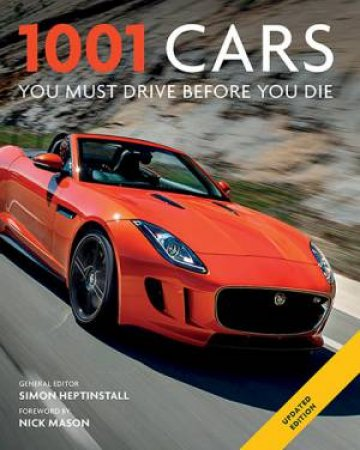 1001 Cars You Must Drive Before You Die by Simon Heptinstall