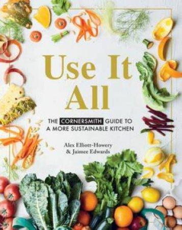 Use It All by Alex Elliott-Howery & Jaimee Edwards