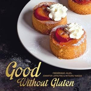 Good Without Gluten by Frederique Jules & Jennifer Lepoutre & Mitsuru Yanase