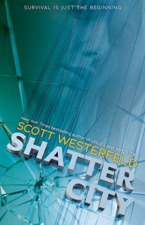 Shatter City by Scott Westerfeld