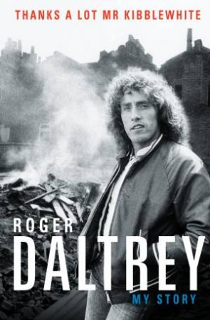 Thanks A Lot Mr Kibblewhite by Roger Daltrey