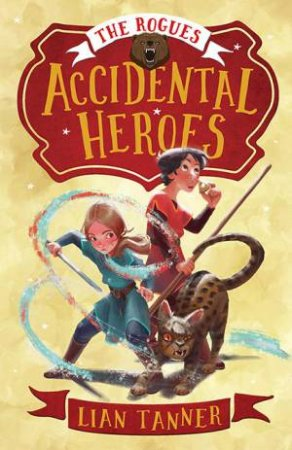 Accidental Heroes by Lian Tanner