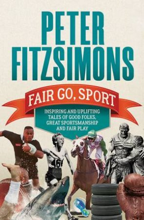 Fair Go, Sport by Peter FitzSimons