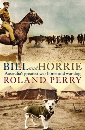 Bill And Horrie by Roland Perry