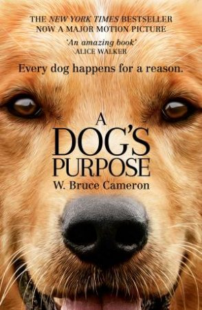 A Dog's Purpose by W Bruce Cameron