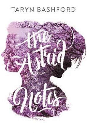 The Astrid Notes by Taryn Bashford